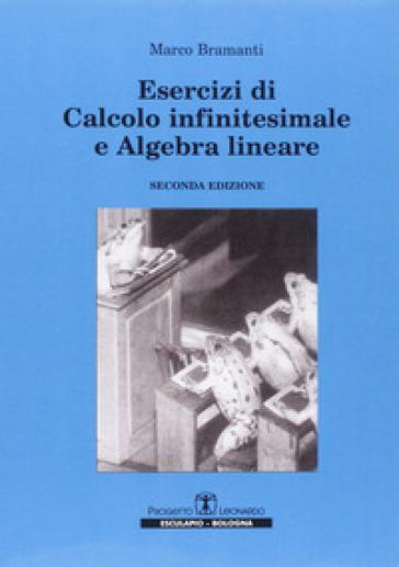 Esercizi di calcolo infinitesimale e algebra lineare - Marco Bramanti |