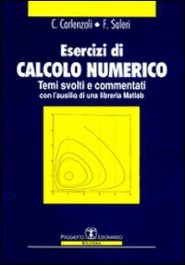 Esercizi di calcolo numerico. Temi svolti e commentati