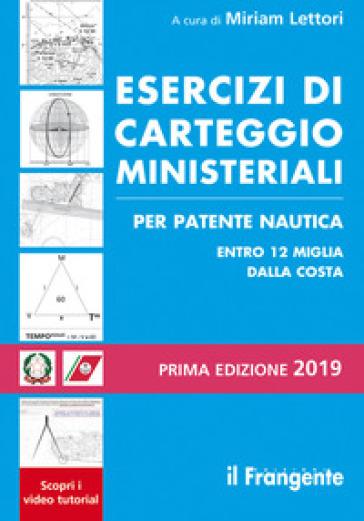 Esercizi di carteggio ministeriali per patente nautica entro 12 miglia dalla costa - M. Lettori   Thecosgala.com