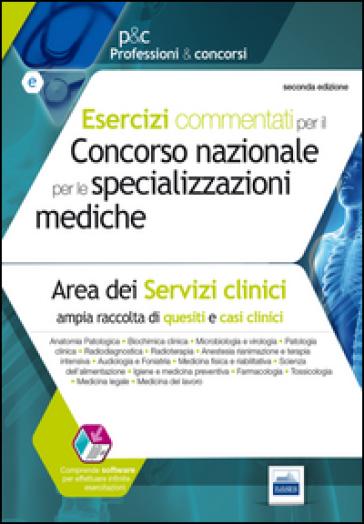 Esercizi commentati per il concorso nazionale per le specializzazioni mediche. Area dei serivizi clinici. Con software - M. Pasculli pdf epub