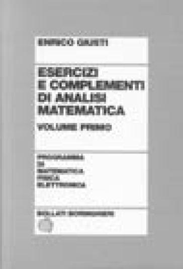 Esercizi e complementi di analisi matematica. 1. - Enrico Giusti | Ericsfund.org