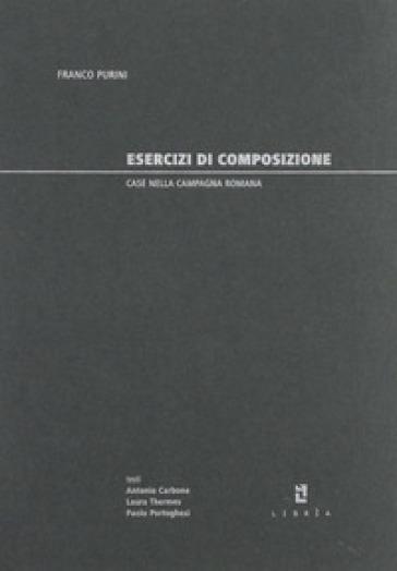 Esercizi di composizione. Case nella campagna romana - Franco Purini  