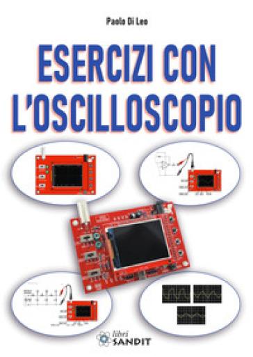 Esercizi con l'oscilloscopio - Paolo Di Leo | Thecosgala.com