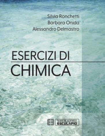 Esercizi di chimica - Silvia Ronchetti  