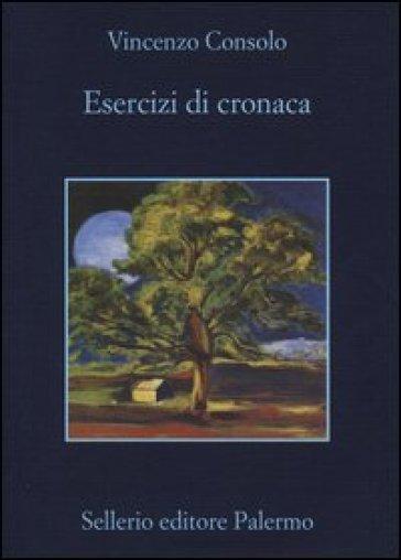 Esercizi di cronaca - Vincenzo Consolo |