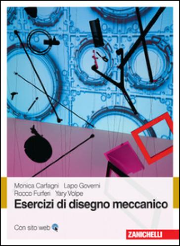 Esercizi di disegno meccanico - Rocco Furferi pdf epub