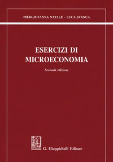 Esercizi di microeconomia - Piergiovanna Natale | Thecosgala.com