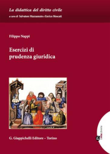 Esercizi di prudenza giuridica - Filippo Nappi | Ericsfund.org