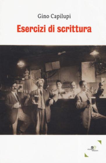 Esercizi di scrittura - Gino Capilupi |