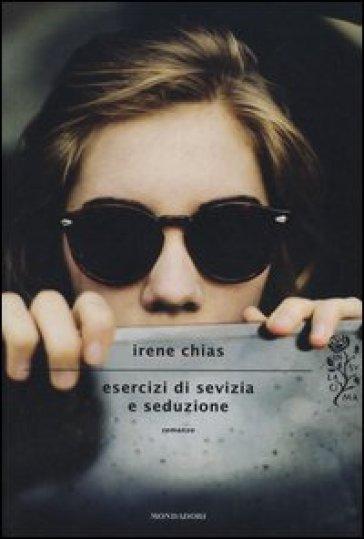 Esercizi di sevizia e seduzione - Irene Chias | Jonathanterrington.com