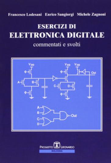 Esercizi di elettronica digitale commentati e svolti - Francesco Lodesani |