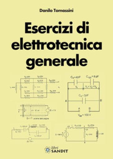 Esercizi di elettrotecnica generale - Danilo Tomassini | Ericsfund.org