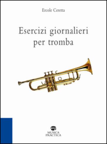 Esercizi giornalieri per tromba - Ercole Ceretta pdf epub
