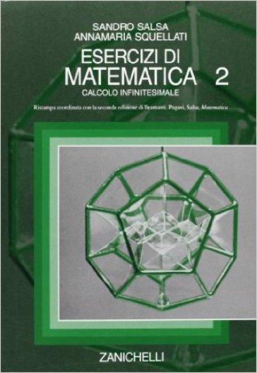 Esercizi di matematica. 2: Calcolo infinitesimale - Sandro Salsa pdf epub