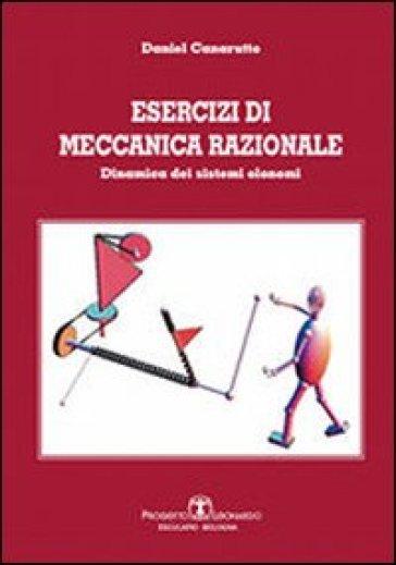 Esercizi di meccanica razionale. Dinamica dei sistemi olonomi - Daniel Canarutto  
