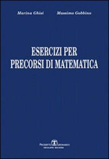 Esercizi per precorsi di matematica - Massimo Gobbino |