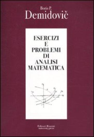 Esercizi e problemi di analisi matematica - Boris P. Demidovic pdf epub