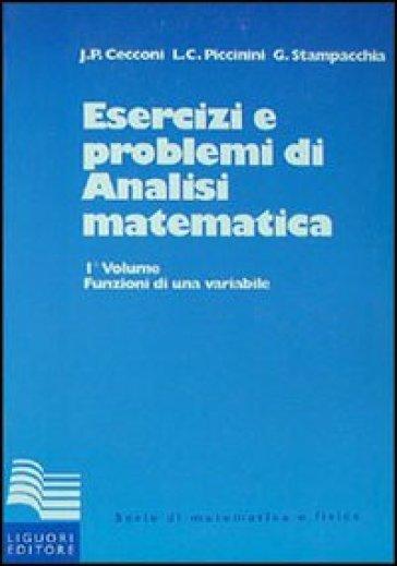 Esercizi e problemi di analisi matematica. 1. - Guido Stampacchia |