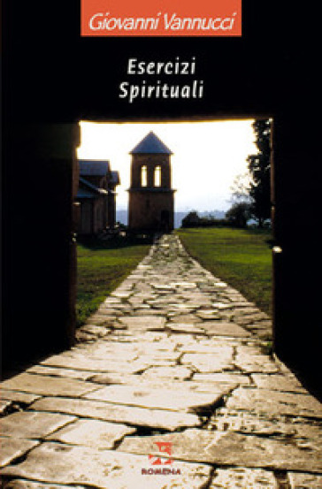 Esercizi spirituali - Giovanni Vannucci |