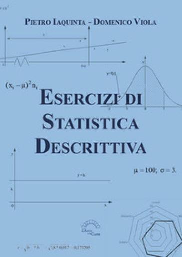 Esercizi di statistica descrittiva - Pietro Iaquinta pdf epub