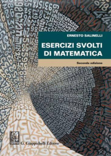 Esercizi svolti di matematica - Ernesto Salinelli | Thecosgala.com