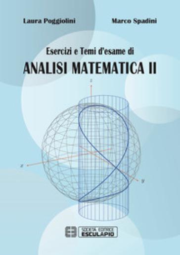 Esercizi e temi d'esame di analisi matematica II - Laura Poggiolini | Thecosgala.com