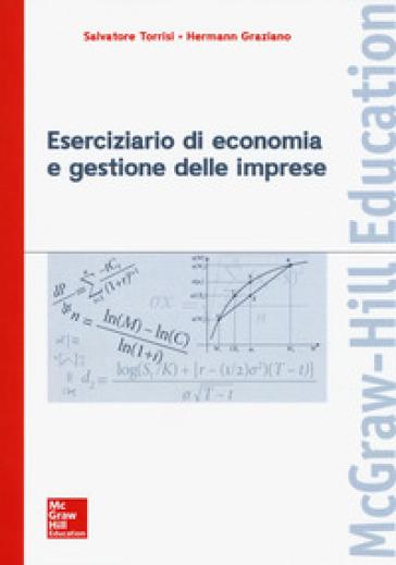 Eserciziario di economia e gestione delle imprese - Salvatore Torrisi |