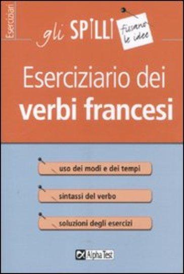 Eserciziario dei verbi francesi - Francesca Scotti | Rochesterscifianimecon.com