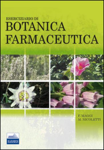 Esercizio di botanica farmaceutica - Filippo Maggi | Rochesterscifianimecon.com