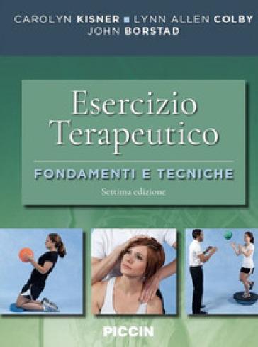 Esercizio terapeutico. Fondamenti e tecniche - Carolyn Kisner pdf epub