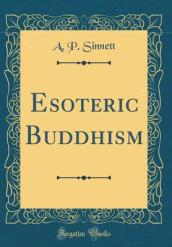 Esoteric Buddhism (Classic Reprint)