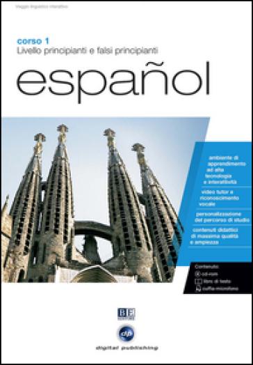 Espanol. Livello principianti e falsi principianti. Corso 1. CD Audio e CD-ROM