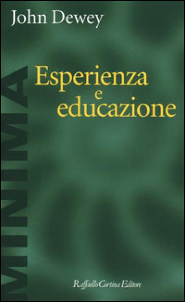 Esperienza e educazione - John Dewey |