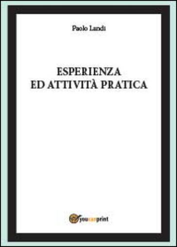 Esperienza ed attività pratica - Paolo Landi |