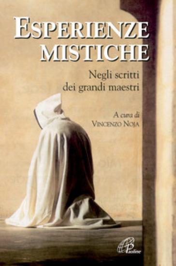 Esperienze mistiche. Negli scritti dei grandi maestri - V. Noja   Ericsfund.org