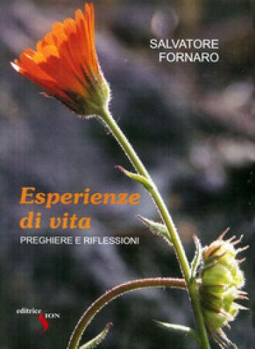 Esperienze di vita. Preghiere e riflessioni - Salvatore Fornaro   Kritjur.org