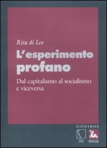 Esperimento profano. Dal capitalismo al socialismo e viceversa (L') - Rita Di Leo   Rochesterscifianimecon.com