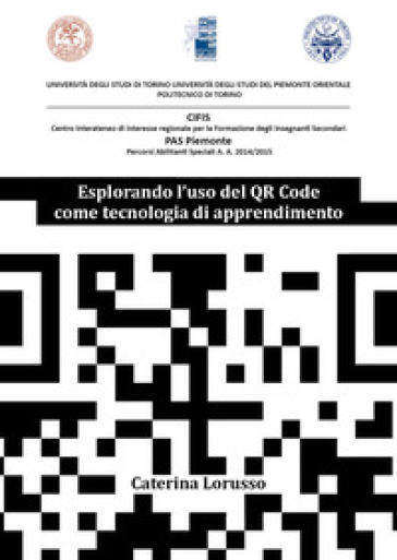 Esplorando l'uso del QR Code come tecnologia di apprendimento - Caterina Lorusso |