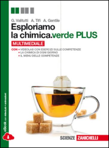 Esploriamo la chimica.verde plus. Volume unico. Per le Scuole superiori. Con e-book. Con espansione online - Giuseppe Valitutti  