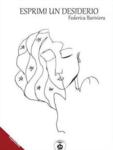 Esprimi un desiderio - Federica Bariviera | Jonathanterrington.com