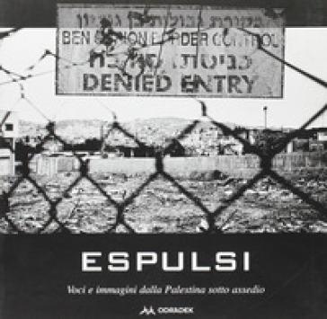 Espulsi. Immagini e voci dalla Palestina sotto assedio - F. Minisini | Kritjur.org