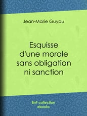 Esquisse d une morale sans obligation ni sanction