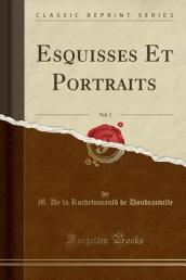 Esquisses Et Portraits, Vol. 1 (Classic Reprint)