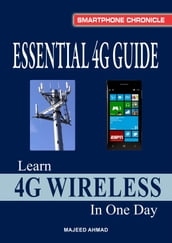Essential 4G Guide: Learn 4G Wireless In One Day