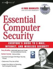 Essential Computer Security: Everyone s Guide to Email, Internet, and Wireless Security