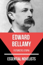 Essential Novelists - Edward Bellamy