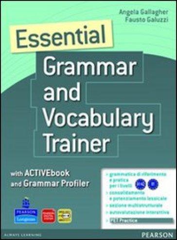 Essential grammar & vocabulary trainer. Per le Scuole superiori. Con espansione online - Gallagher |