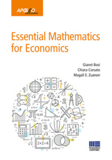Essential mathematics for economics - Gianni Bosi |