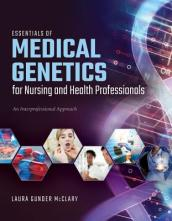 Essentials Of Medical Genetics For Nursing And Health Professionals