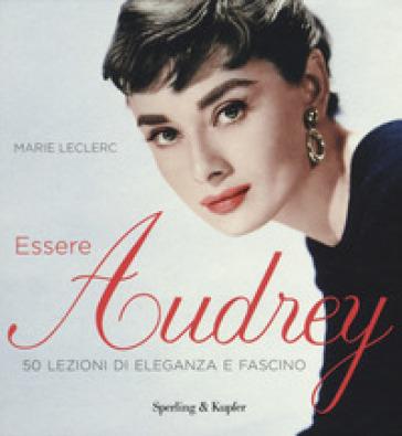 Essere Audrey. Ediz. a colori - Marie Leclerc |